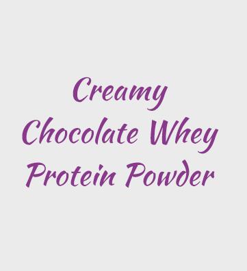 Creamy Chocolate Whey Protein Powder