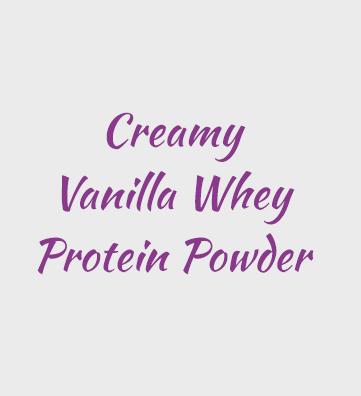 Creamy Vanilla Whey Protein Powder